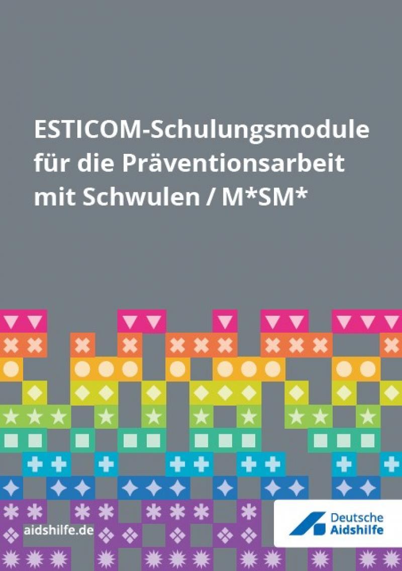 """Grauer Hintergrund. Im Unteren Bereich verschiedenfarbige Vierecke und das Logo der Deutschen Aidshilfe. Titel: """"ESTICOM-Schulungsmodule für die Präventionsarbeit mit Schwulen / M*SM*"""""""