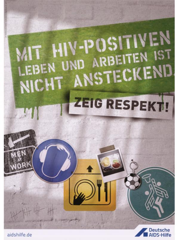 Mit HIV-Positiven leben und arbeiten ist nicht ansteckend. Zeig Respekt! 2011