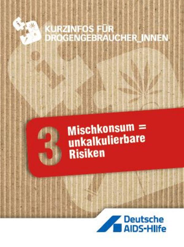 """Brauner Hintergrund, rotes Feld mit Überschrift """"Mischkonsum = unkalkulierbare Risiken"""""""
