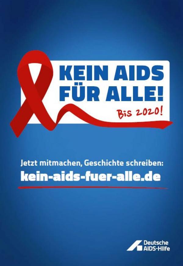 """Blauer Hintergrund, rote Aids-Schleife. Titel """"Kein Aids für alle! Bis 2020! Jetzt mitmachen, Geschichte schreiben."""""""