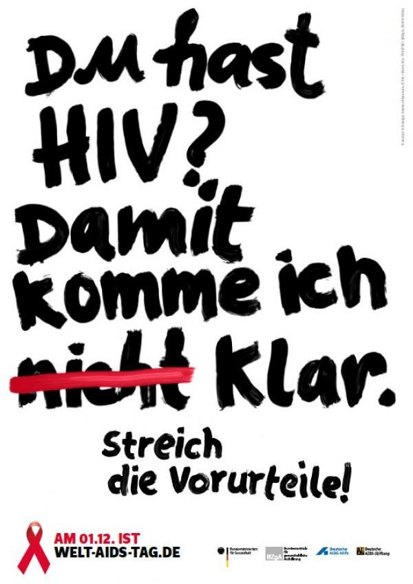 """Plakat zum Welt-AIDS-Tag 2018. Schwarze Schrift, handgeschrieben, auf weißem Hintergrund """"Du hast HIV? Damit komme ich (nicht) klar. Streich die Vorurteile"""" Format DIN A1"""