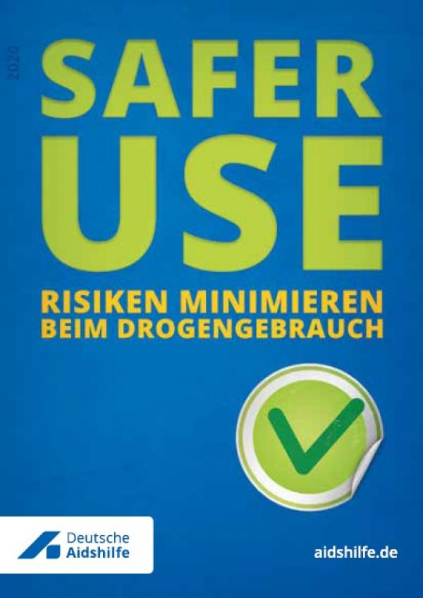 """Blauer HIntergrund. Titel in grüner Schrift """"Safer Use - Risiken minimieren beim Drogengebrauch"""""""