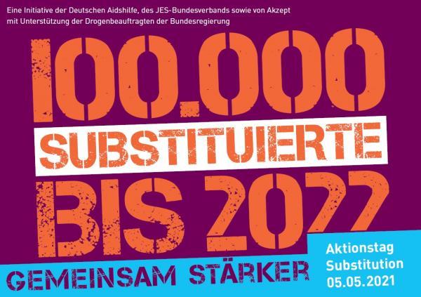 Aufdruck: 100.000 Substitutierte bis 2022 - Gemeinsam Stärker. Aktionstag Substitution 05.05.2021