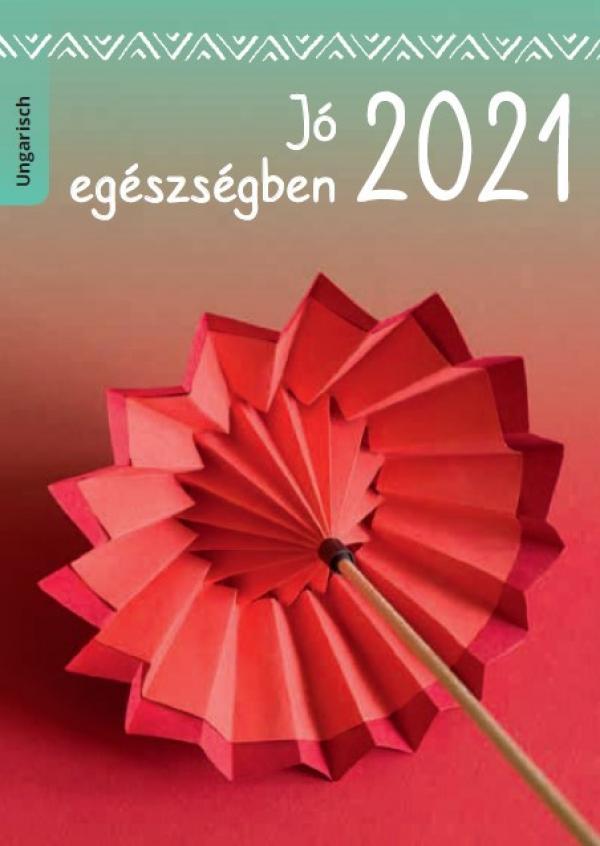 """Bild eines Origami-Regenschirm. Titel """"Gesund durchs Jahr 2021 (ungarisch)"""