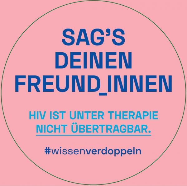 """Rosa Hintergrund. Titel """"Sag's deinen Freund_innen"""". HIV ist unter Therapie nicht übertragbar. #wissenverdoppeln"""