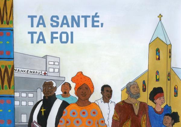 """Illustration von Gäubigen der afrikanischen Community vor einem Krankenhaus und einer Kirche. Titel """"Deine Gesundheit, dein Glaube"""" (französischeVersion)"""