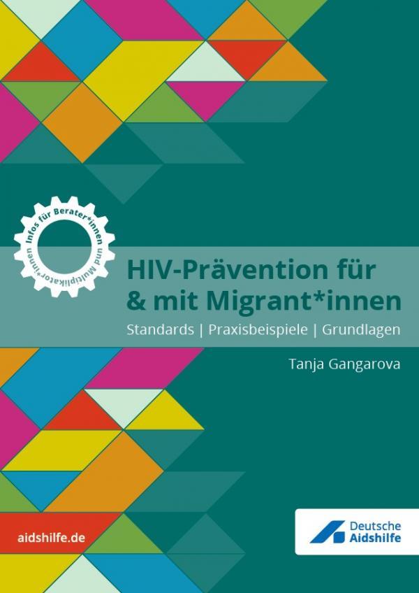 """Deckblatt des Handbuchs """"HIV-Prävention für & mit Migrant*innen"""". Hintergrund grün mit Dreiecken und Parallelogrammen in verschiedenen Farben."""