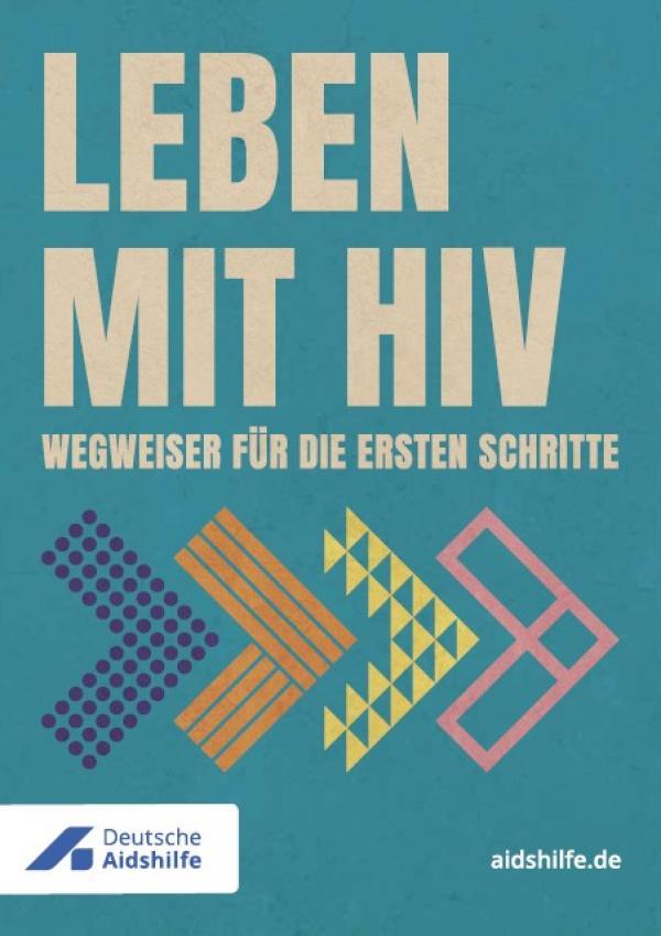 """Grüner Hintergrund. Pfeile die nach rechts zeigen. Titel """"Leben mit HIV - Wegweise für die ersten Schritte"""""""