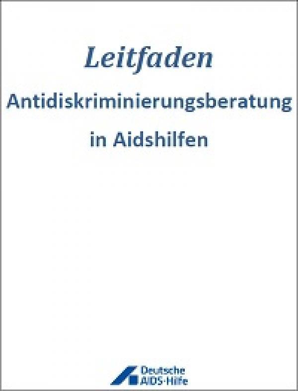 Leitfaden Antidiskriminierungsberatung in Aidshilfen