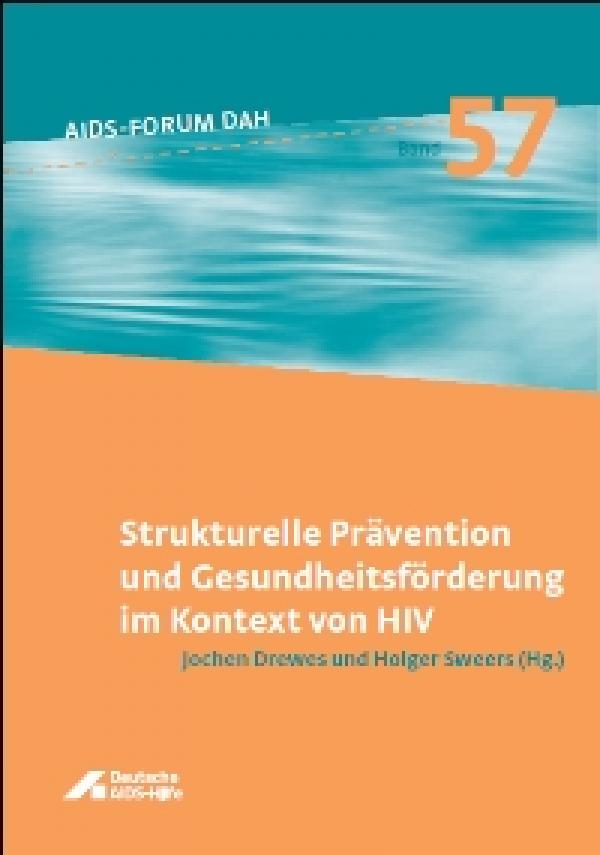 Strukturelle Prävention und Gesundheitsförderung im Kontext von HIV