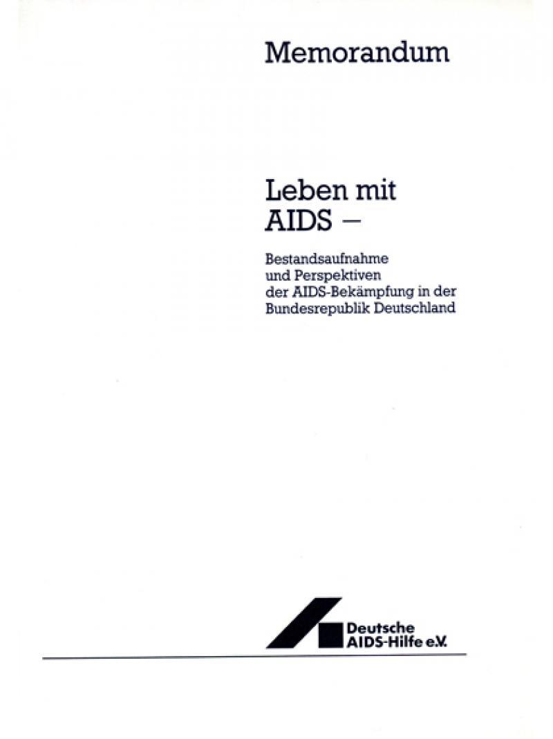 Leben mit AIDS - Bestandsaufnahme und Perspektiven der AIDS-Bekämpfung... 1987