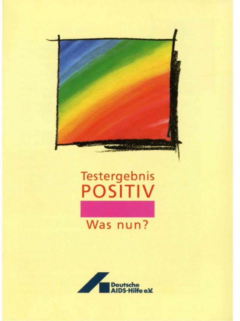 Testergebnis positiv - was nun? 1990