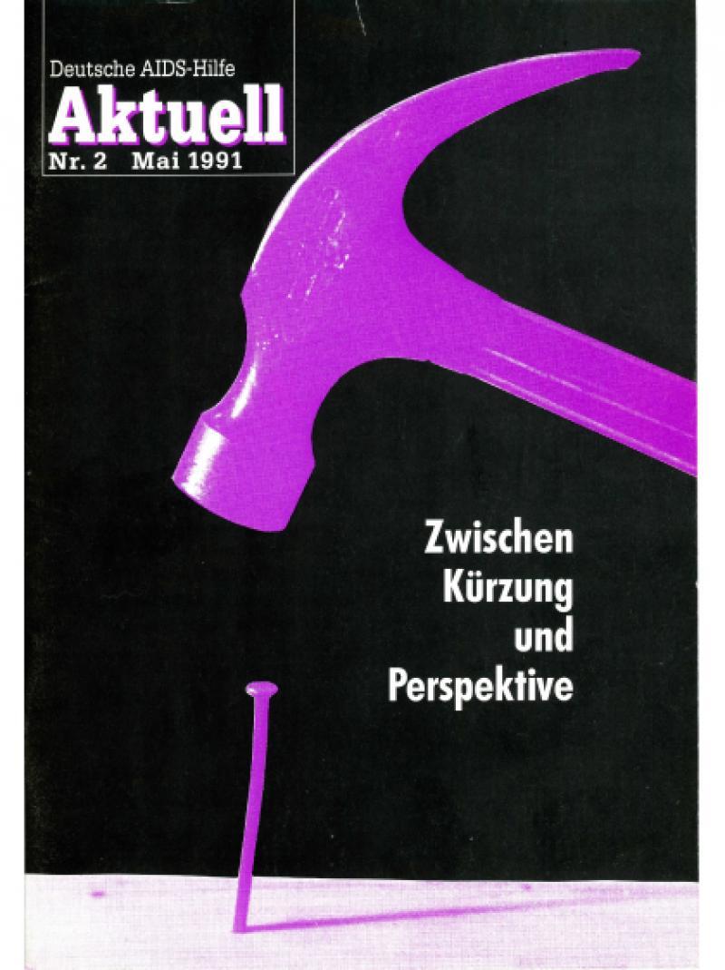 Deutsche AIDS-Hilfe Aktuell - Nr.2 Mai 1991