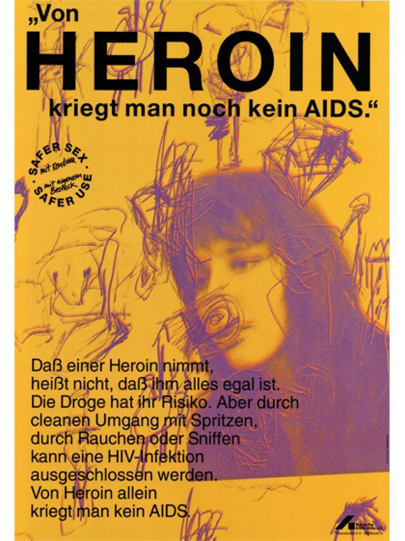 """""""Von Heroin kriegt man noch kein AIDS."""" 1991"""