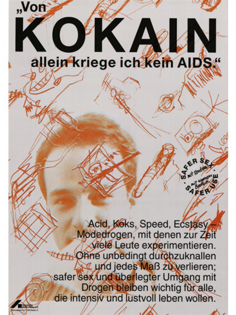 """""""Von Kokain allein kriege ich kein AIDS."""" 1991"""