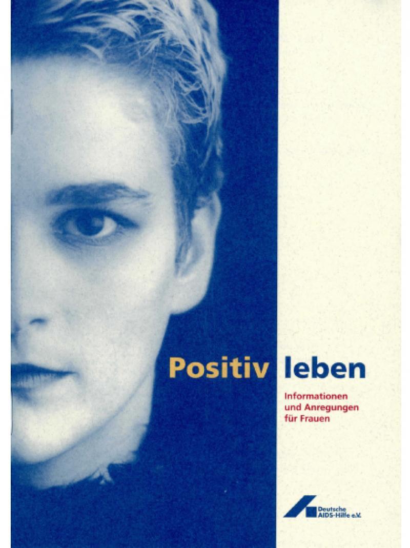 Positiv leben - Informationen und Anregungen für Frauen 1994
