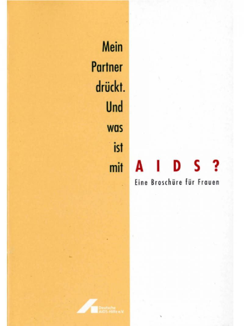 Mein Partner drückt. Und was ist mit AIDS? 1994