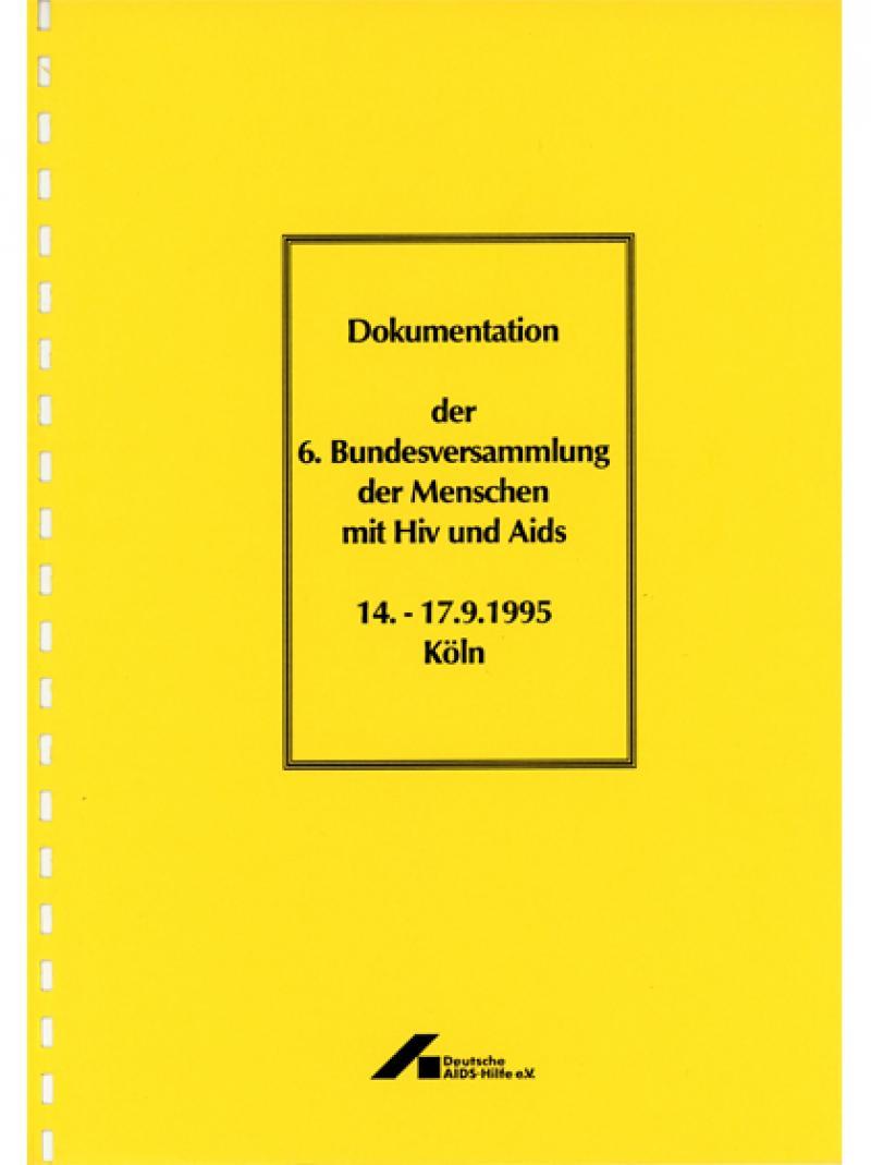 Dokumentation der 6. Bundesversammlung der Menschen mit HIV und AIDS 1995