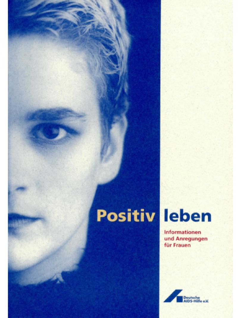 Positiv leben - Informationen und Anregungen für Frauen 1996