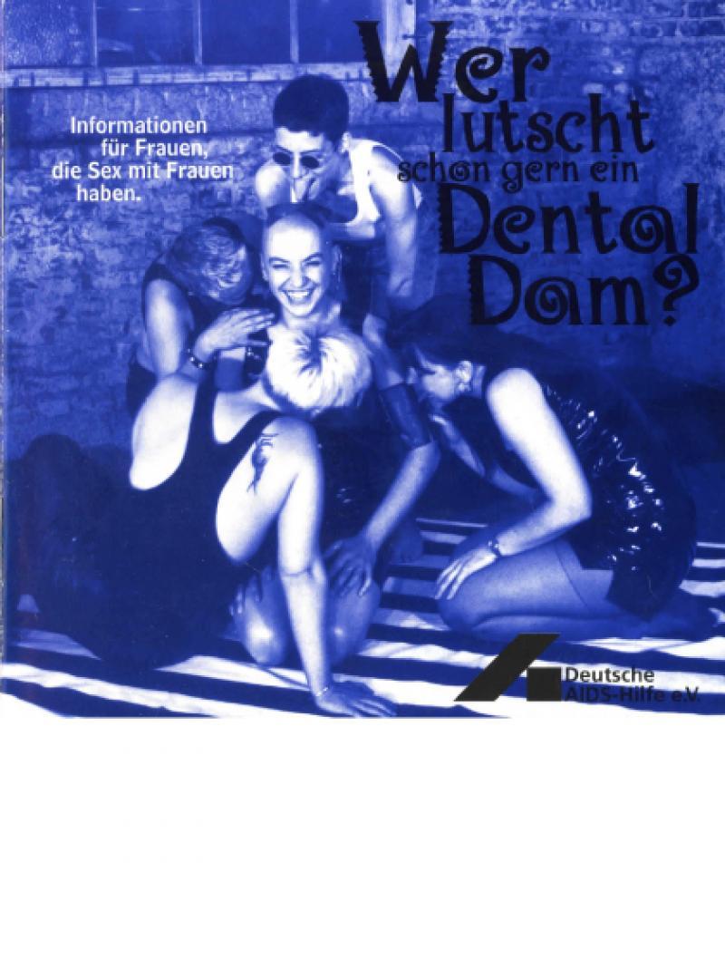 Wer lutscht schon gern ein Dental Dam? 1996