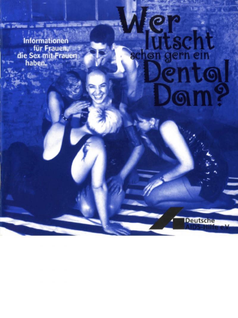 Wer lutscht schon gern ein Dental Dam? 1997
