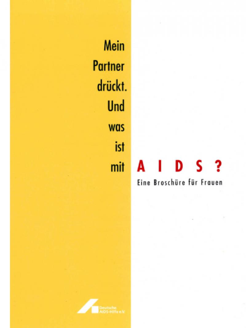 Mein Partner drückt. Und was ist mit AIDS? 1997