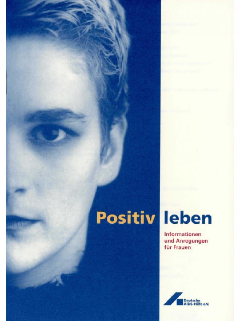 Positiv leben - Informationen und Anregungen für Frauen 1997