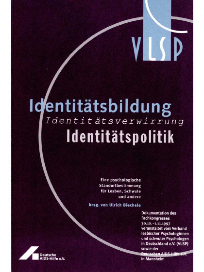 Identitätsbildung - Identitätsverwirrung - Identitätspolitik 1998