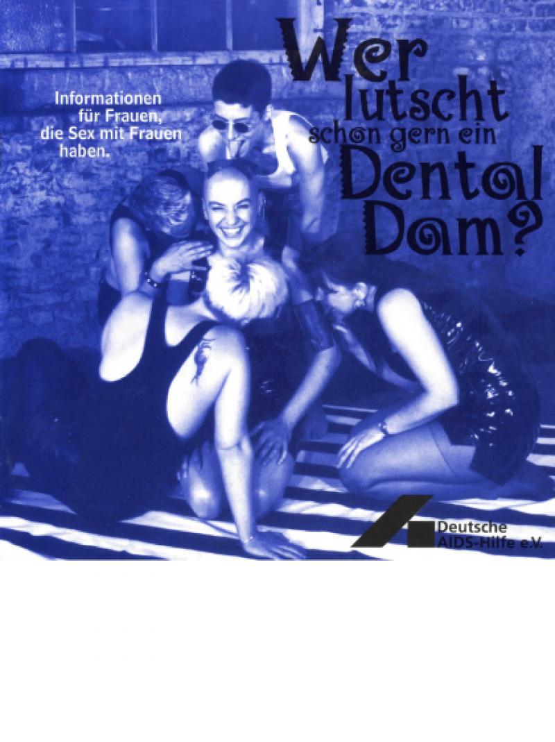 Wer lutscht schon gern ein Dental Dam? 1999
