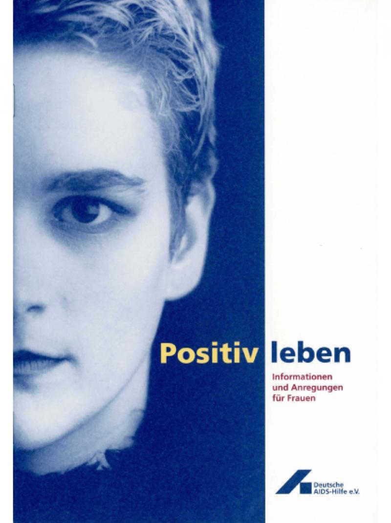 Positiv leben - Informationen und Anregungen für Frauen 2000