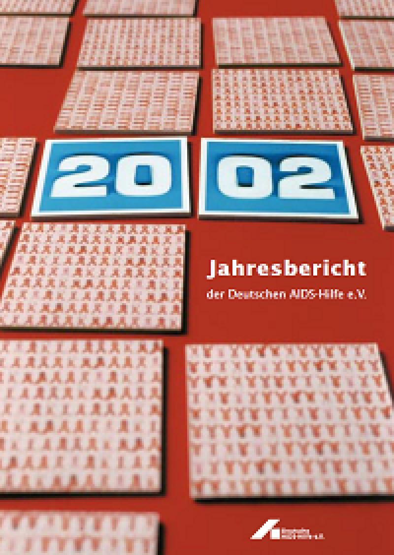Jahresbericht der Deutschen AIDS-Hilfe e.V. 2002