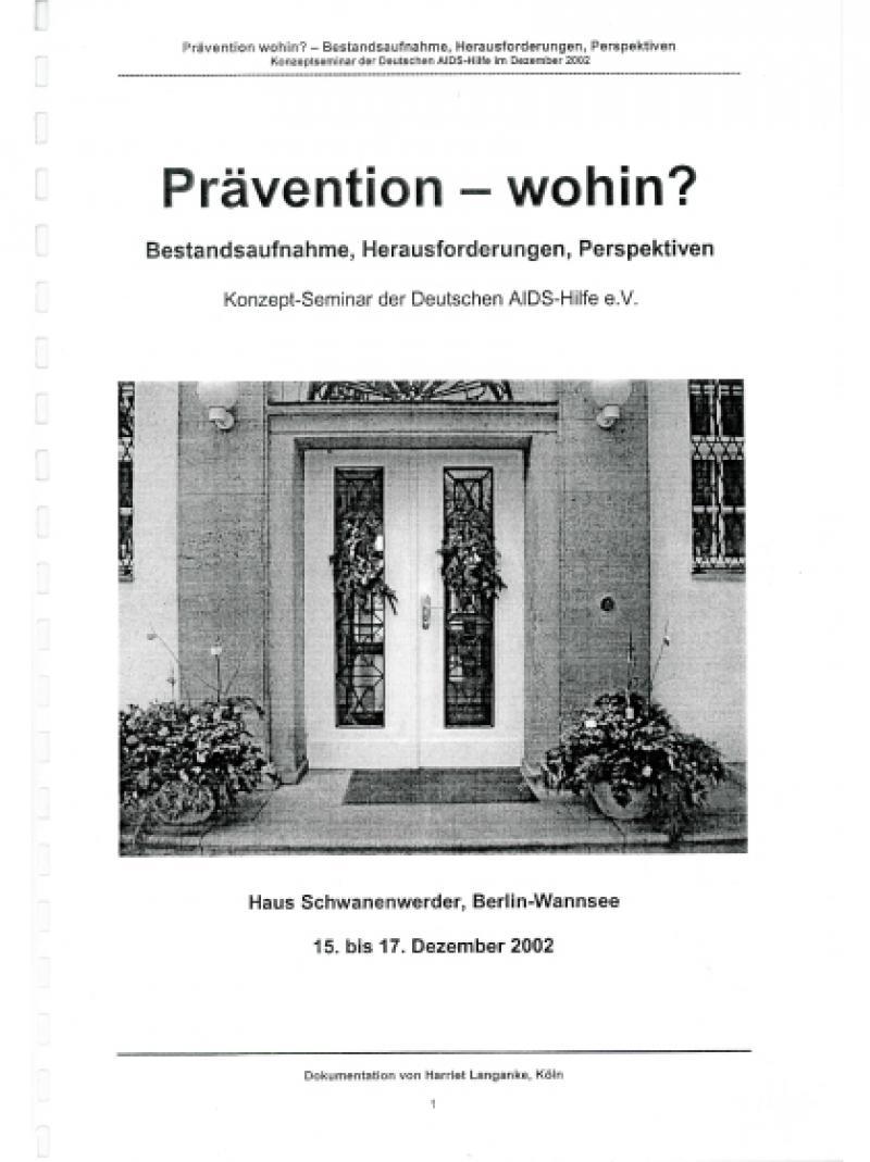 Prävention - wohin? Konzept-Seminar der Deutschen AIDS-Hilfe e.V. 2002