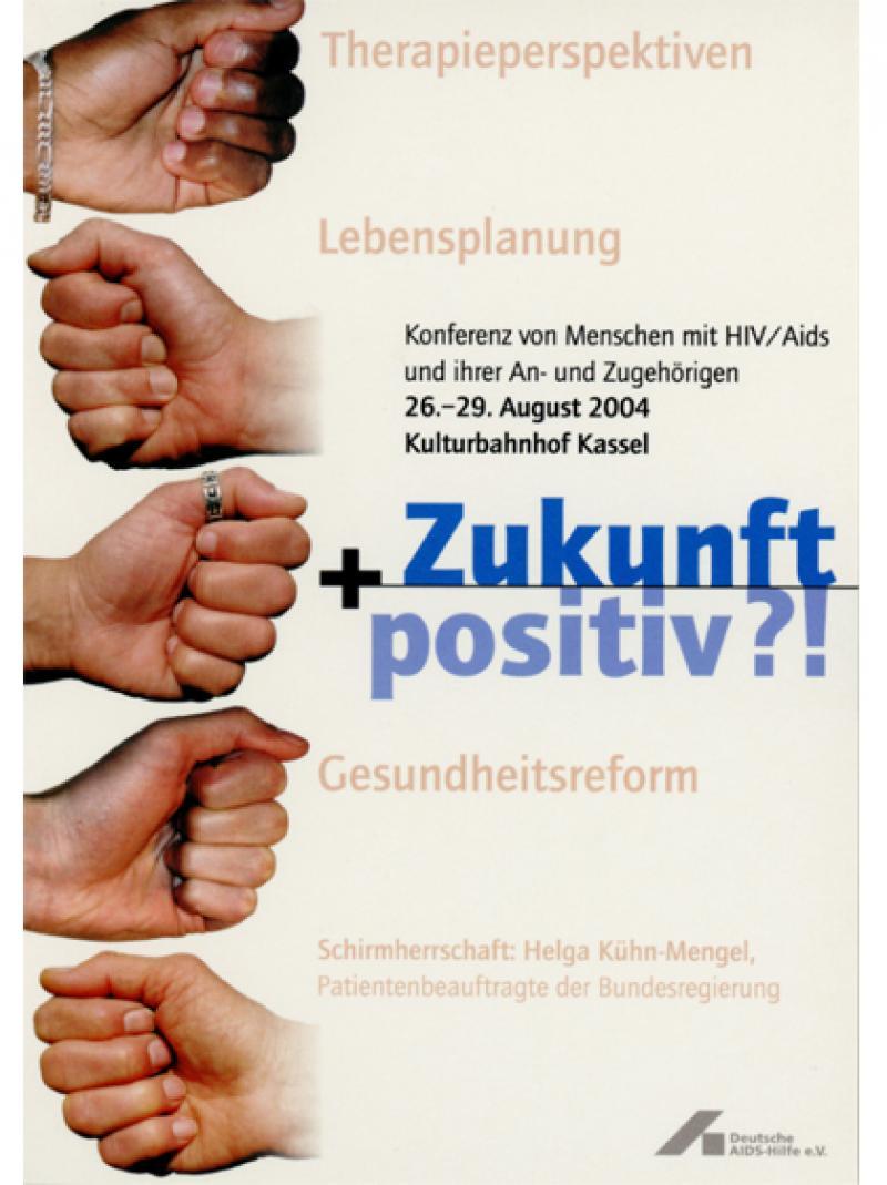 Zukunft + positiv?! - 11. Bundesversammlung der Menschen mit HIV und AIDS 2004