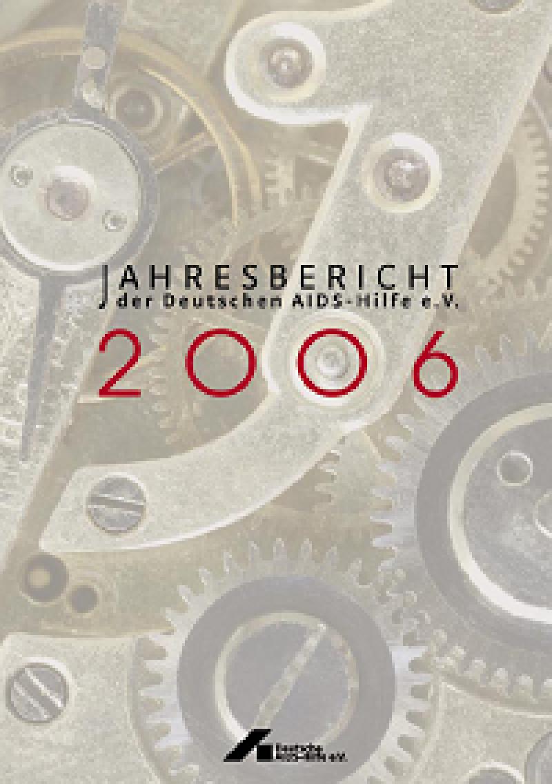 Jahresbericht der Deutschen AIDS-Hilfe e.V. 2006
