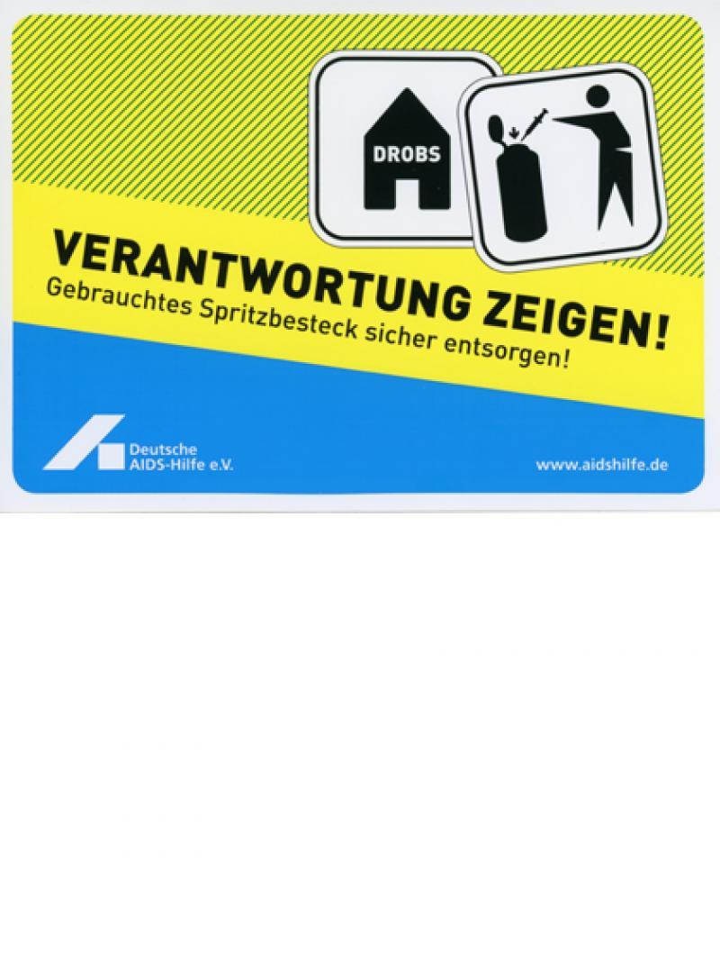 Verantwortung zeigen! Gebrauchtes Spritzbesteck sicher entsorgen! 2007
