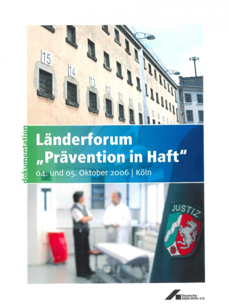 """Länderforum """"Prävention in Haft"""" - Dokumentation 2007"""