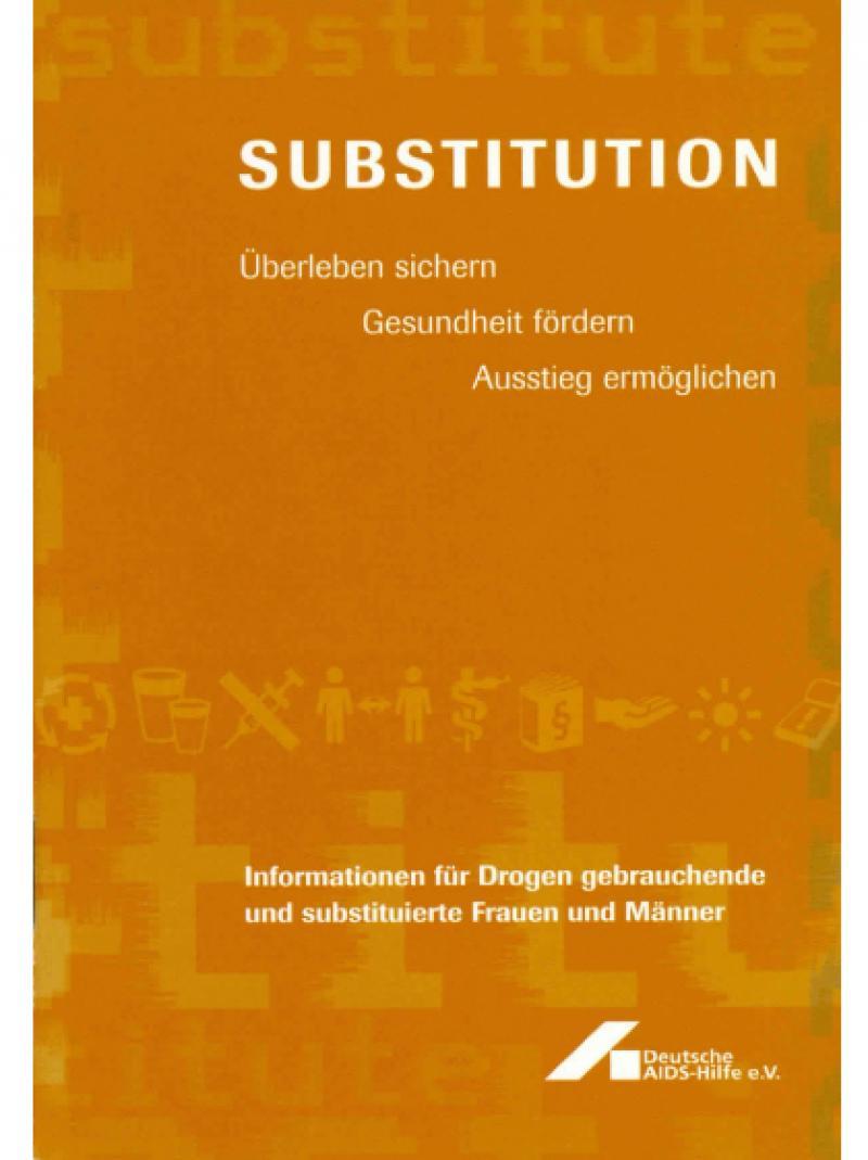 Substitution - Überleben sichern, Gesundheit fördern, Ausstieg ermöglichen 2007