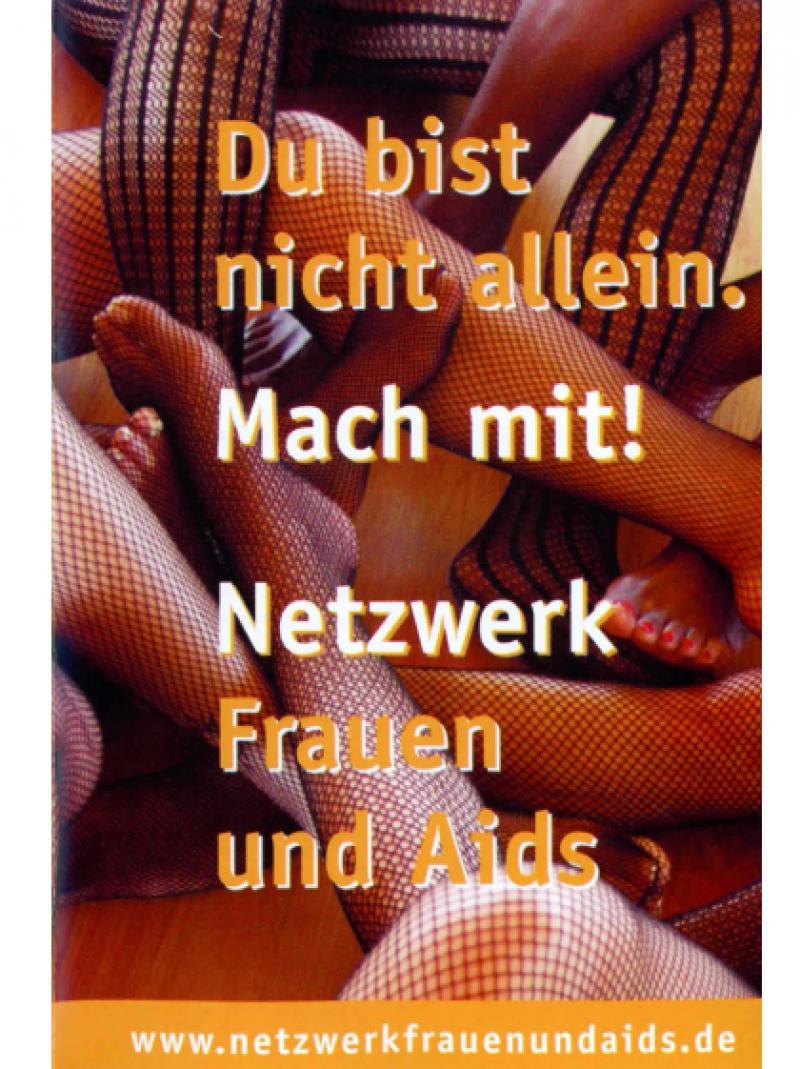 Du bist nicht allein! Mach mit! - Netzwerk Frauen und AIDS 2008
