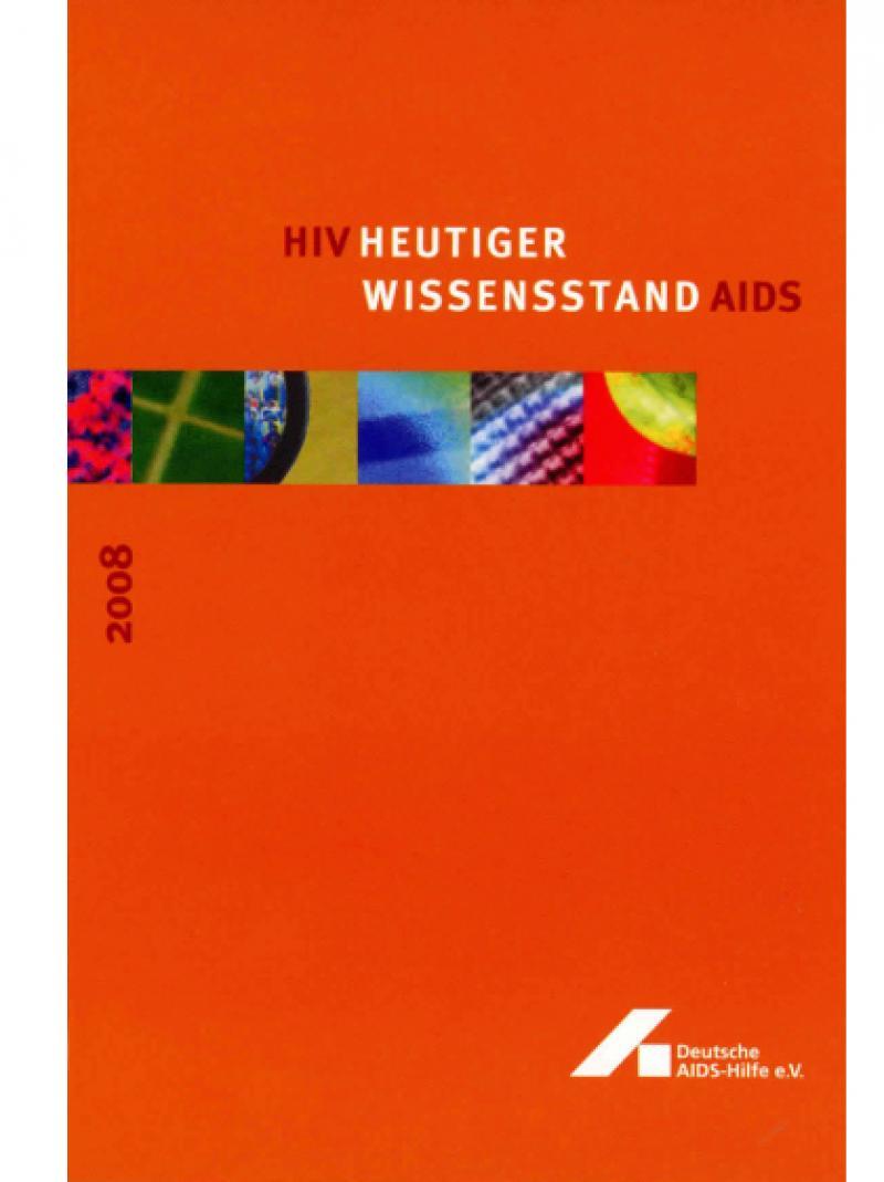 HIV / AIDS - Heutiger Wissensstand 2008