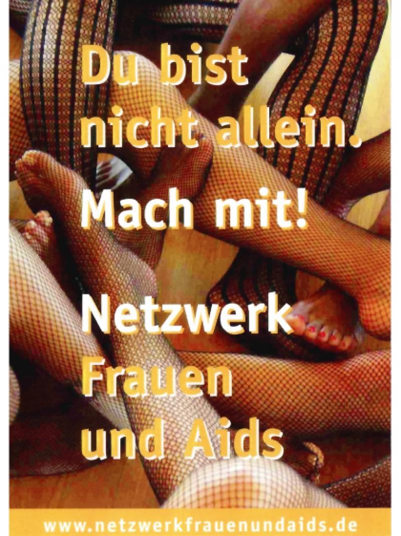 Du bist nicht allein. Macht mit! Netzwerk Frauen und Aids 2009