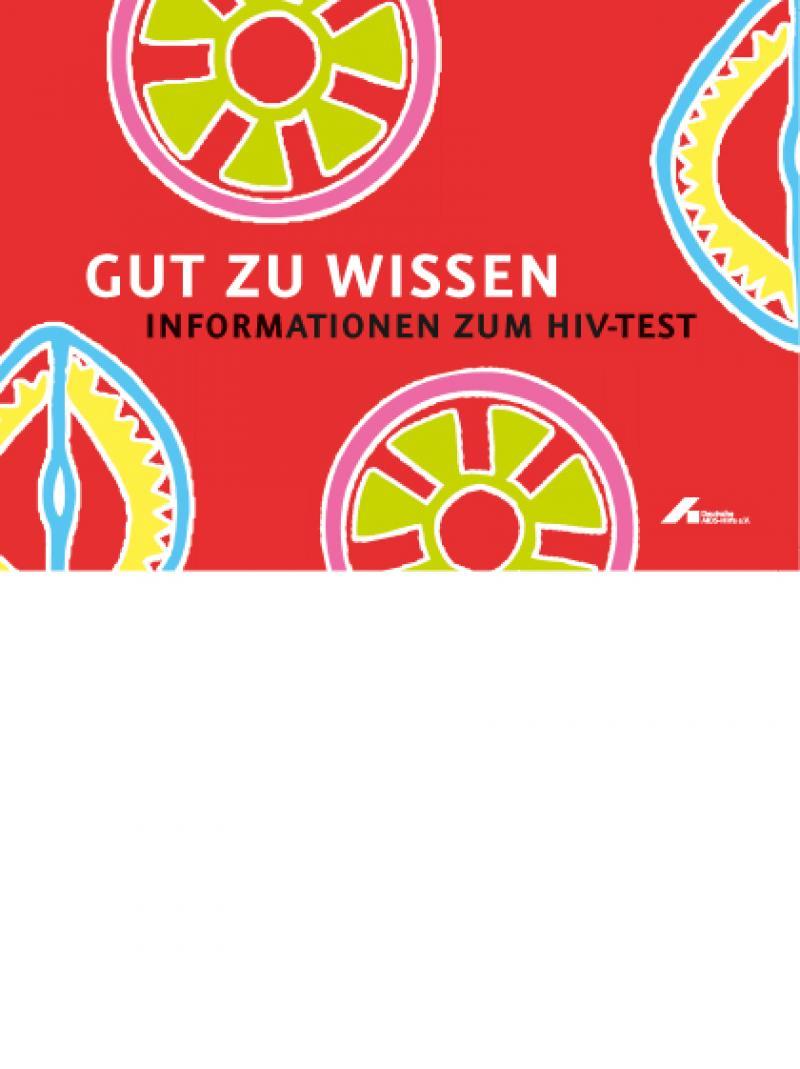 Gut zu wissen - Informationen zum HIV-Test 2009