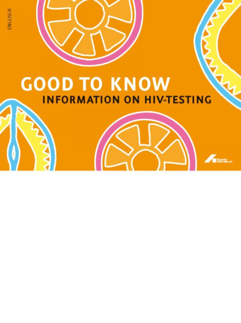 Gut zu wissen - Informationen zum HIV-Test 2009 englisch