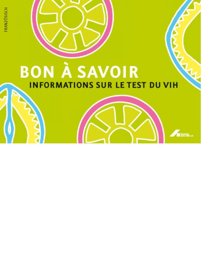 Gut zu wissen - Informationen zum HIV-Test 2009 französisch