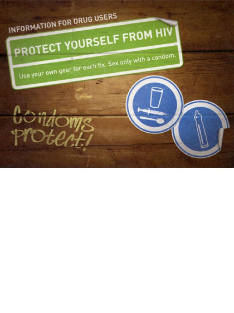 Information for drug users - Protect yourself from HIV 2010