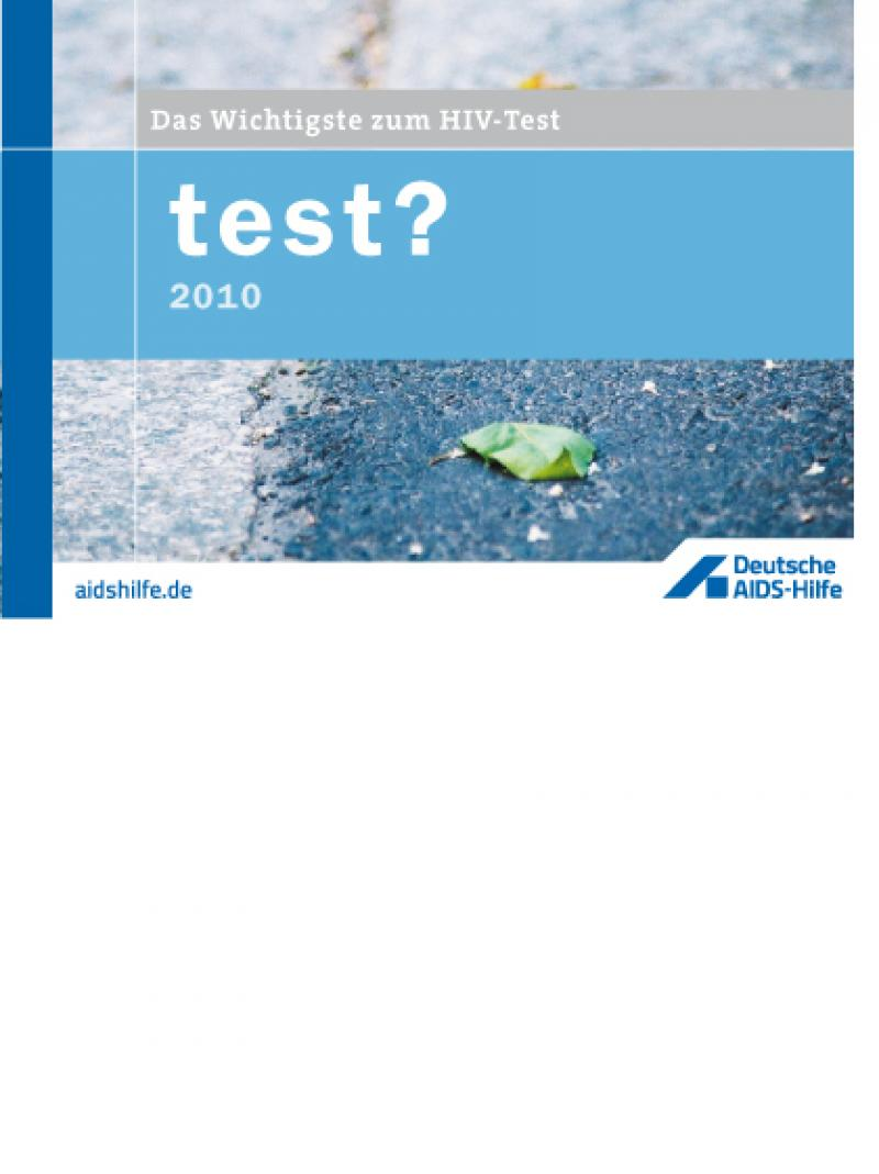 Test? - Das Wichtigste zum HIV-Test 2010