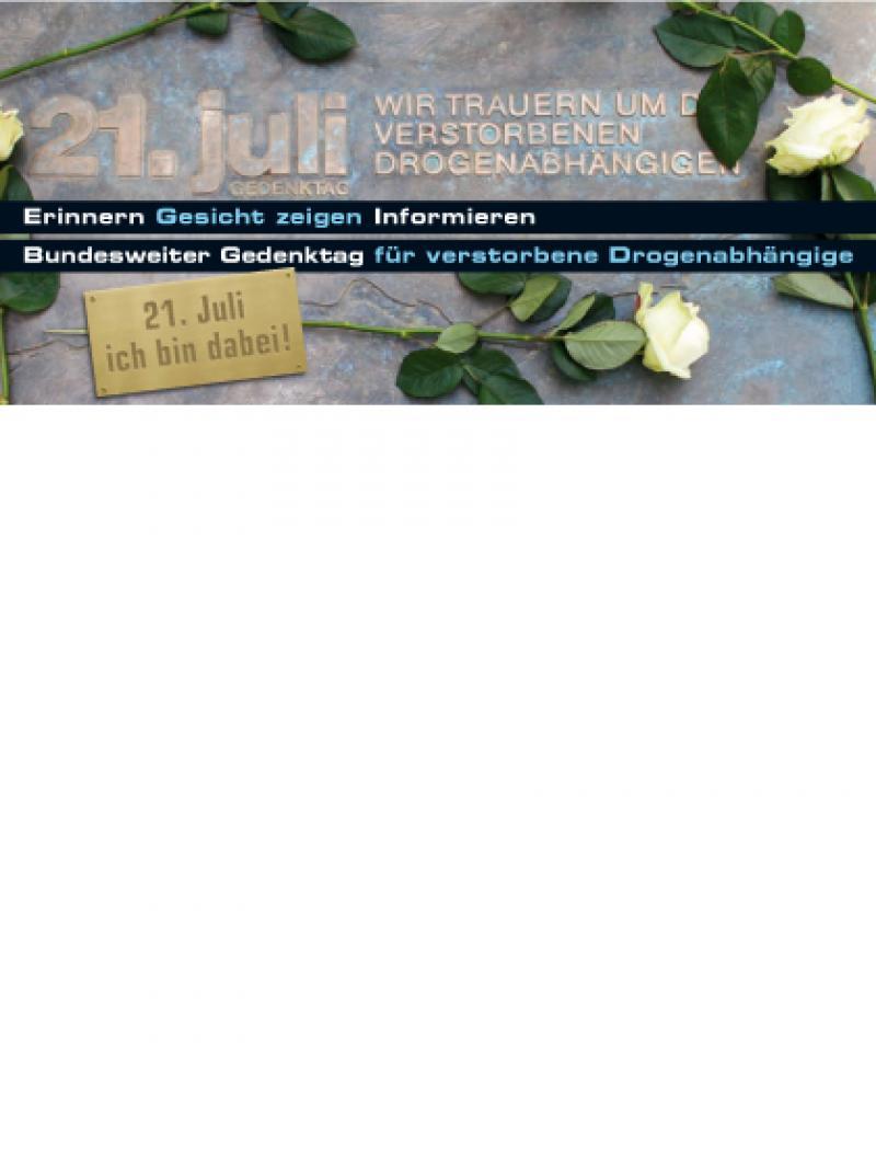 21. Juli - Bundesweiter Gedenktag für verstorbene Drogenabhängige 2011