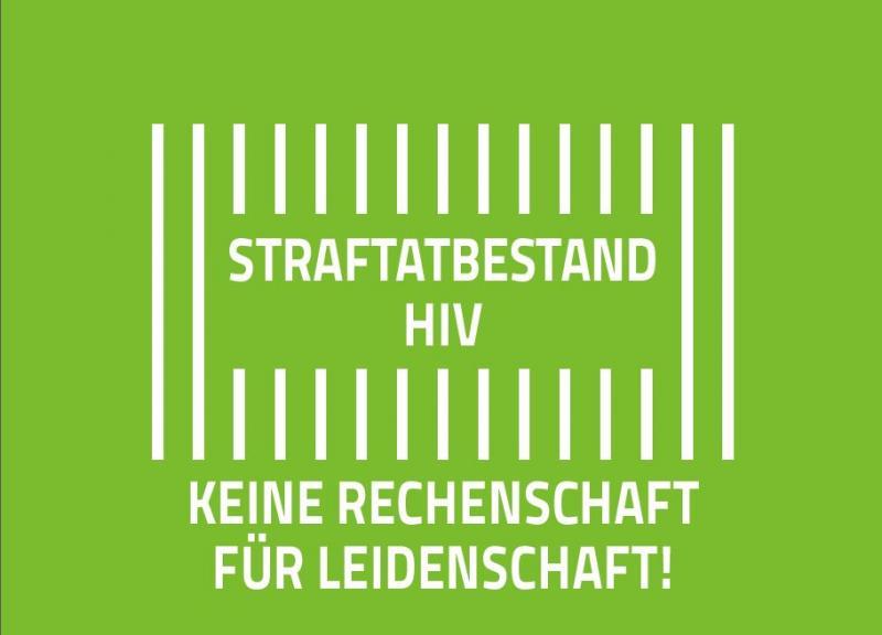 Titelblatt, weisse Schrift auf grünem Hintergrund, Text: Straftatbestand HIV - Keine Rechenschaft für Leidenschaft