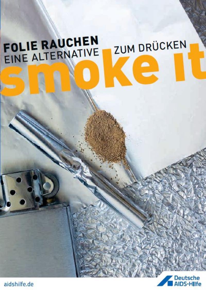 """Heroinbesteck zum Folienrauchen: Feuerzeug, Folie, Heroin. Titel """"Smoke it. Folie Rauchen. Eine Alternative zum Drücken."""""""