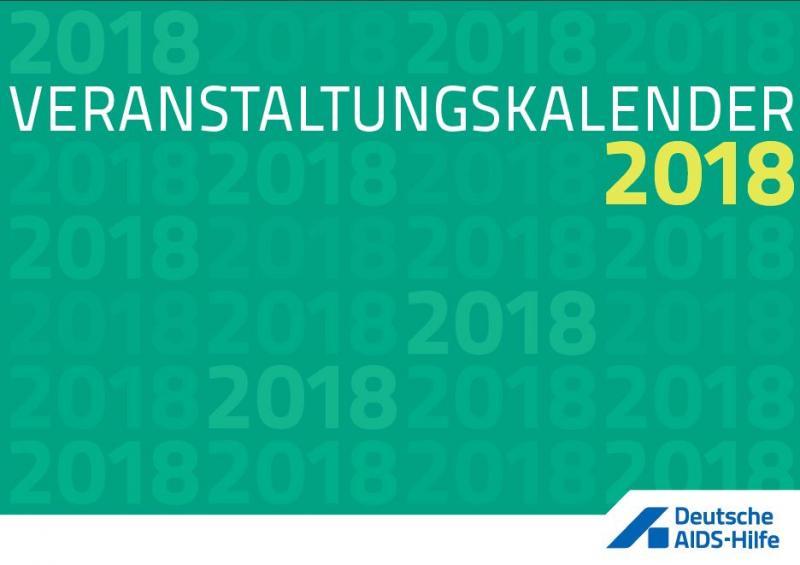 """Titel """"Veranstaltungskalender 2018"""" auf gründem Hintergrund. Unten rechts Logo der Deutschen AIDS-Hilfe e.V."""