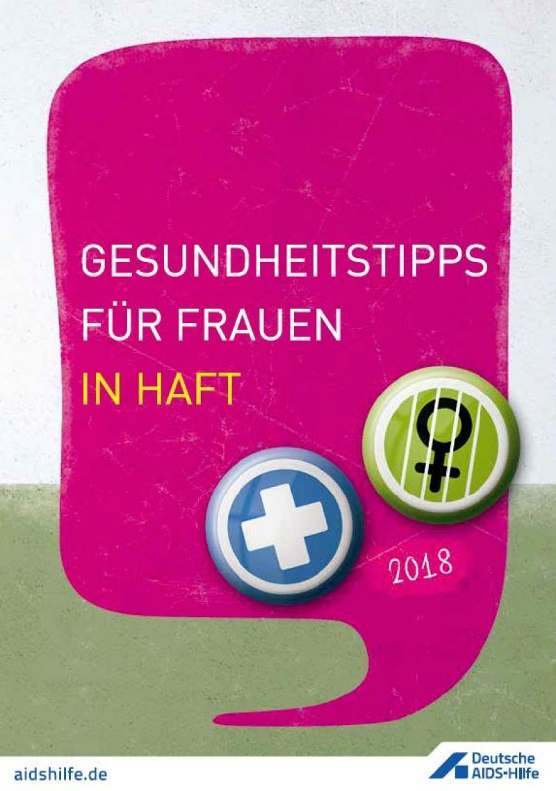 """Wand mit pinker Sprechblase davor. Titel """"Gesundheitstipps für Frauen in Haft 2018"""""""